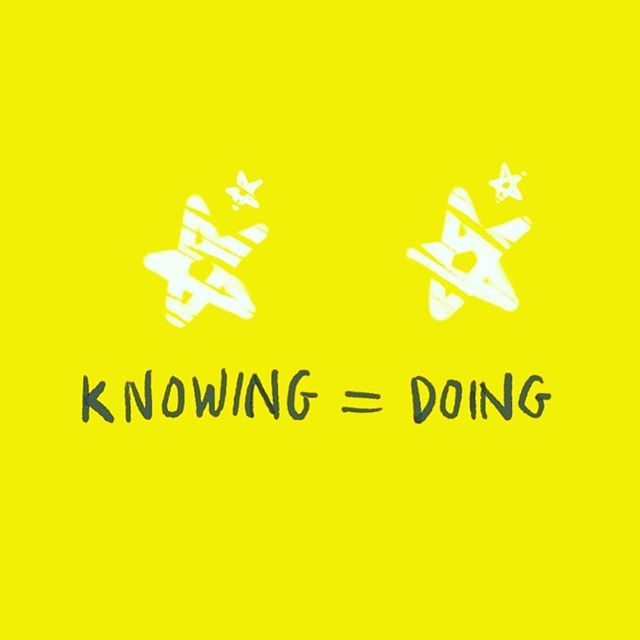 Quality of knowing =  Quality of doing